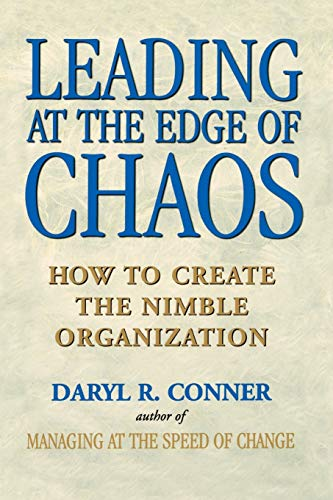 Leading at the Edge of Chaos By Daryl R. Conner