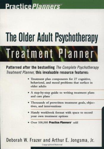 The Older Adult Psychotherapy Treatment Planner By Arthur E. Jongsma, Jr.