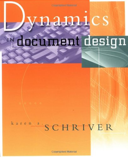 Dynamics in Document Design: Creating Texts for Readers by K.A. Schriver