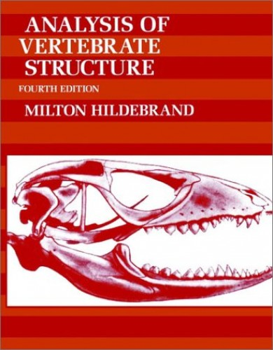The Analysis of Vertebrate Structure By Milton Hildebrand