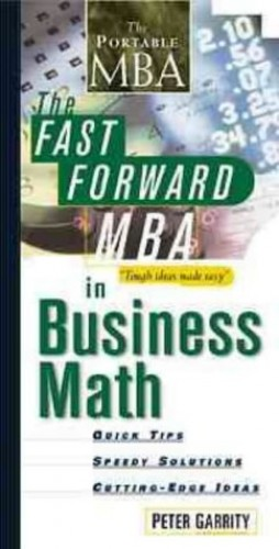 The Fast Forward MBA in Business Math By Peter Garrity