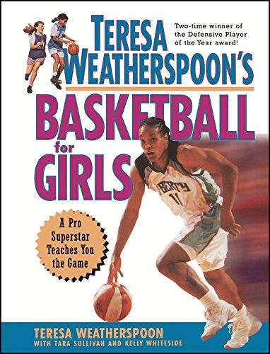 Teresa Weatherspoon's Basketball for Girls By Teresa Weatherspoon