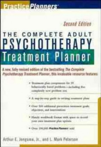 Complete Adult Psychotherapy Treatment Planner By Arthur E. Jongsma, Jr.