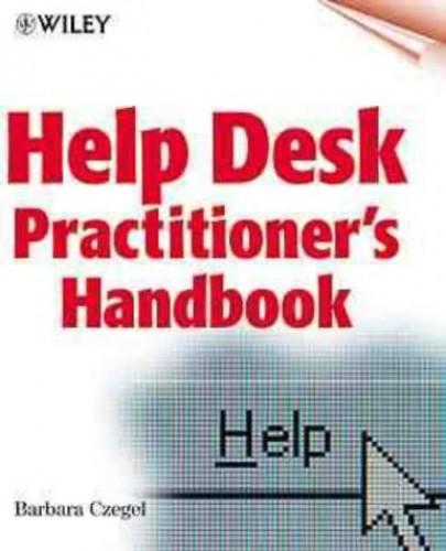 Help Desk Practitioner's Handbook By Barbara Czegel