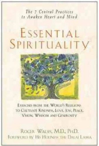 Essential Spirituality By Roger N. Walsh