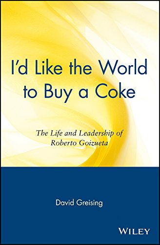 I'd Like the World to Buy a Coke By David Greising