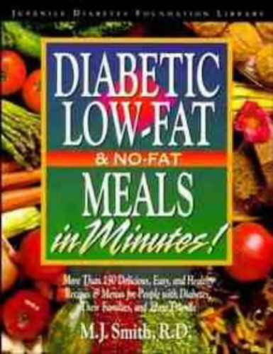 Diabetic Low-Fat and No-Fat Meals in Minutes By M. J. Smith