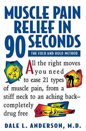 Muscle Pain Relief in 90 Seconds - the Fold & Hold Method (Paper Only) By Dale L. Anderson