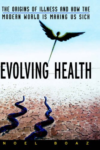 Evolving Health By Noel T. Boaz