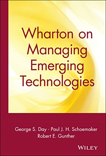 Wharton on Managing Emerging Technologies by Robert E. Gunther