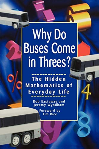 Why Do Buses Come in Threes? By Rob Eastaway