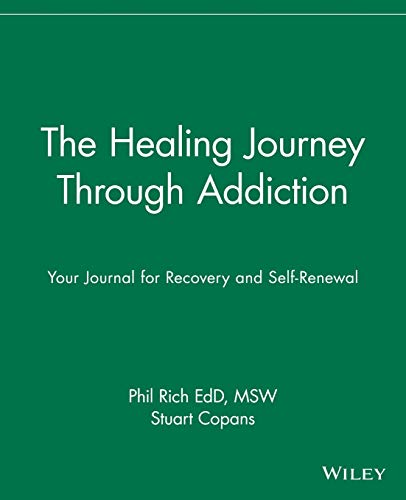 The Healing Journey Through Addiction By Phil Rich