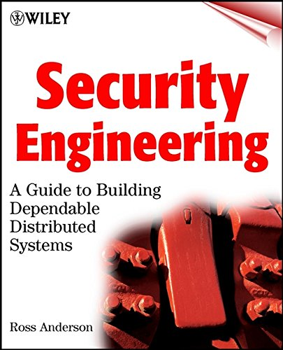 Security Engineering: A Guide to Building Dependable Distributed Systems by Ross Anderson