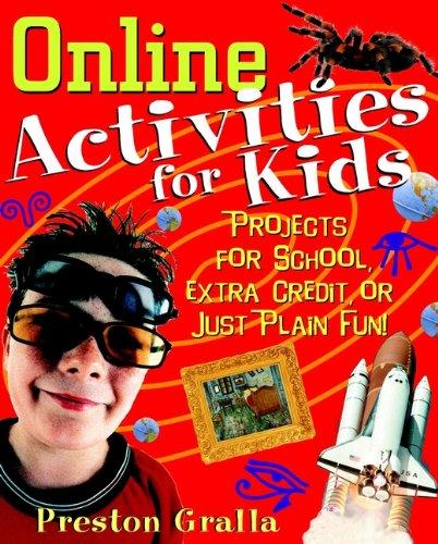 Online Activities for Kids By Preston Gralla