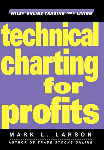 Technical Charting for Profits By Mark Larson