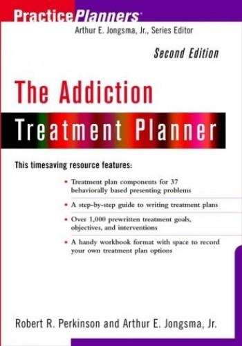 The Addiction Treatment Planner By Arthur E. Jongsma, Jr.