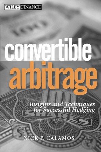 Convertible Arbitrage By Nick P. Calamos