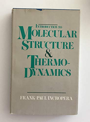 Introduction to Molecular Structure and Thermodynamics By Frank P. Incropera