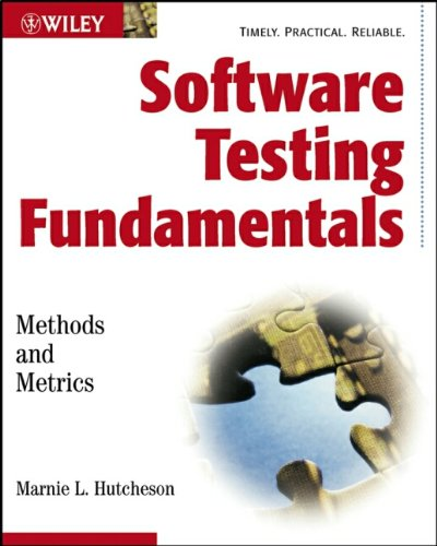 Software Testing Fundamentals: Methods and Metrics By Marnie L. Hutcheson