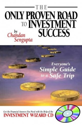 The Only Proven Road to Investment Success By Chandan Sengupta