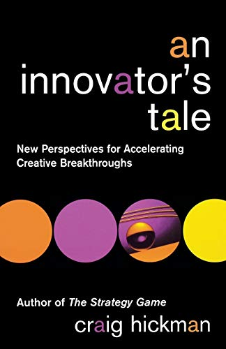 An Innovator's Tale By Craig R. Hickman