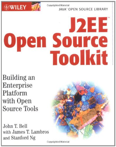 J2EE Open Source Toolkit By John T. Bell