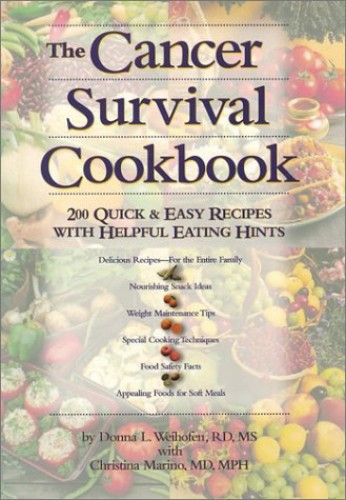 The Cancer Survival Cookbook: 200 Quick and Easy Recipes with Helpful Eating Hints, Roche Laborator Ies New Custom Edition By Weihofen