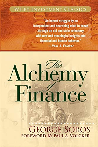 The Alchemy of Finance: Reading the Mind of the Market (Wiley Investment Classics (Paperback)) By George Soros