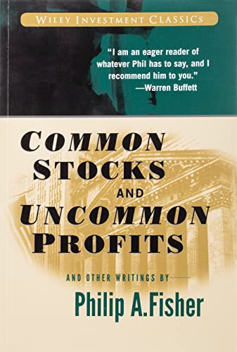 Common Stocks and Uncommon Profits and Other Writings (Wiley Investment Classics) By Philip A. Fisher