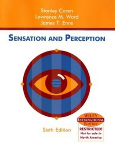 Sensation and Perception By Stanley Coren