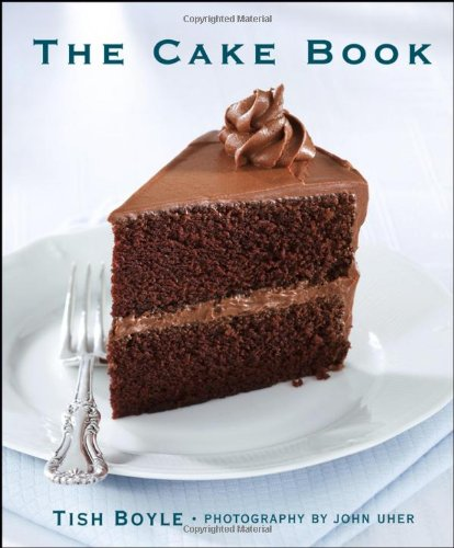 The Cake Companion By Tish Boyle