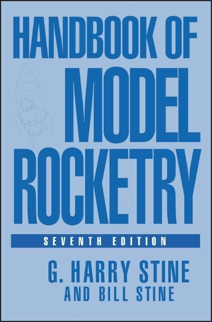 Handbook of Model Rocketry, 7th Edition by G.Harry Stine