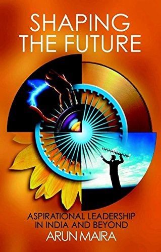 Shaping the Future By Arun Maira