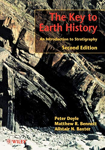 The Key to Earth History: An Introduction to Stratigraphy by Peter Doyle
