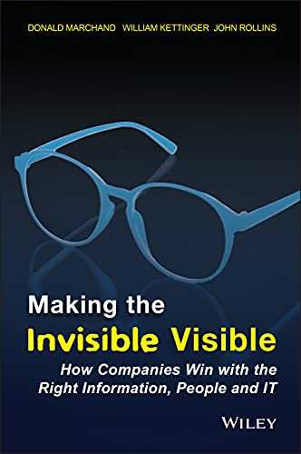 Making the Invisible Visible By Donald A. Marchand