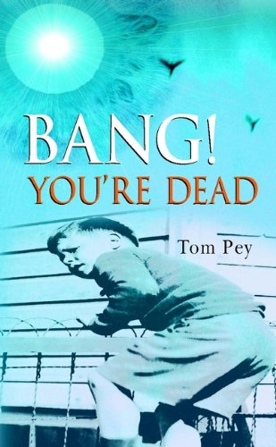 Bang! You're Dead By Tom Pey