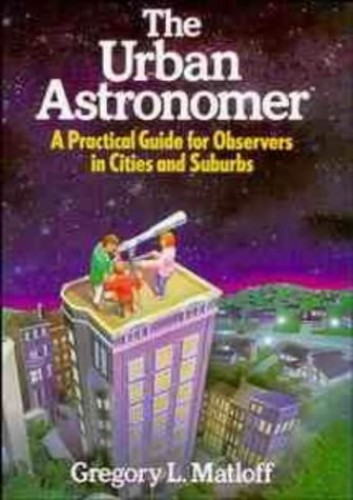 The Urban Astronomer By Gregory L. Matloff