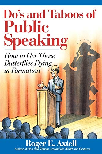 Do's and Taboos of Public Speaking By Roger E. Axtell