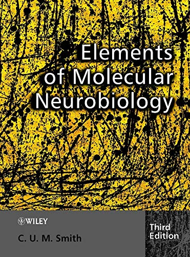 Elements of Molecular Neurobiology By Christopher Smith