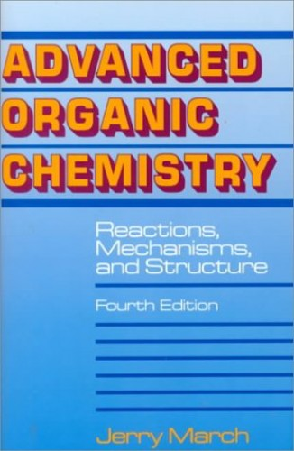 Advanced Organic Chemistry By Jerry March