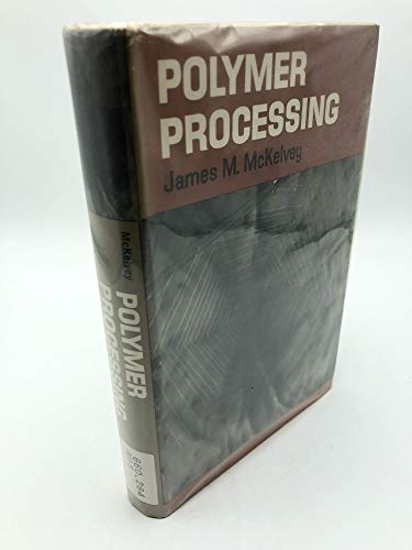 Polymer Processing By James M. McKelvey