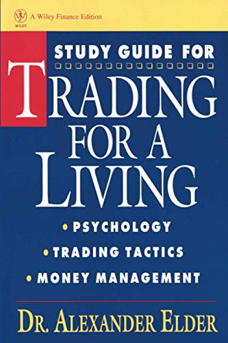 Study Guide for Trading for a Living: Psychology, Trading Tactics, Money Management By Alexander Elder