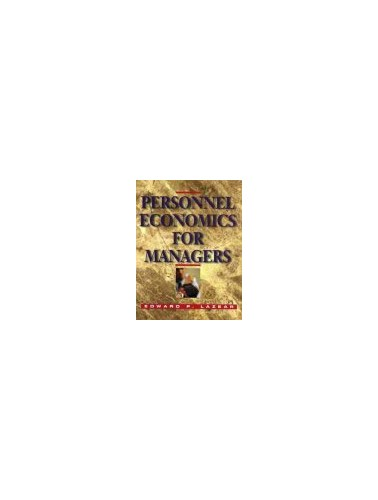Personnel Economics for Managers By Edward P. Lazear