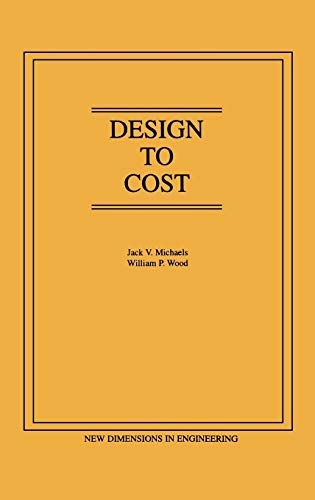 Design to Cost By Jack V. Michaels