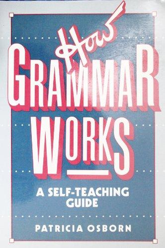 How Grammar Works By Patricia Osborn