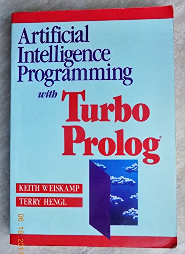 Artificial Intelligence Programming with Turbo PROLOG by Keith Weiskamp