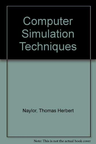 Computer Simulation Techniques By Thomas Herbert Naylor