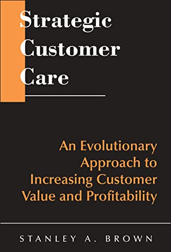 Strategic Customer Care By Stanley A. Brown