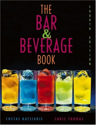 The Bar and Beverage Book By Costas Katsigris (El Centro College)