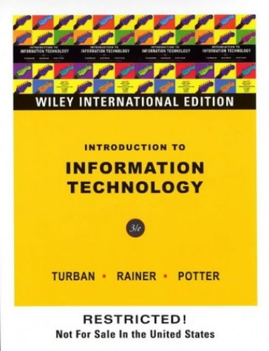 Introduction to Information Technology By Efraim Turban